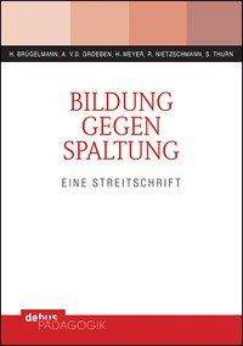 Hans Brügelmann: Bildung gegen Spaltung, Buch