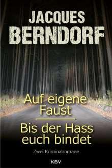 Jacques Berndorf: Auf eigene Faust / Bis der Hass euch bindet, Buch