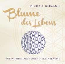 Michael Reimann: Blume des Lebens. Entfaltung der reinen Herzensräume, CD