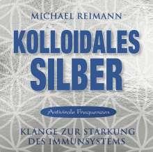 Michael Reimann: Kolloidales Silber [elementare Schwingung], CD