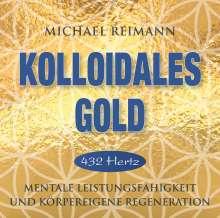 Michael Reimann: KOLLOIDALES GOLD [432 Hertz], CD