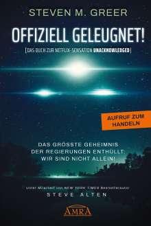 Steven M. Greer: OFFIZIELL GELEUGNET! [Das Buch zur Netflix-Sensation UNACKNOWLEDGED], Buch