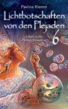 Pavlina Klemm: Lichtbotschaften von den Plejaden Band 6, Buch