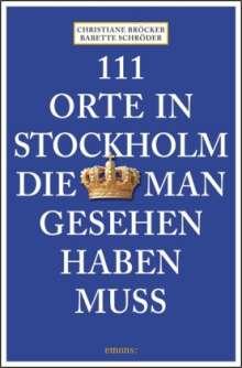 Christiane Bröcker: 111 Orte in Stockholm, die man gesehen haben muss, Buch