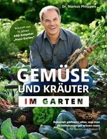 Markus Phlippen: Gemüse und Kräuter im Garten, Buch