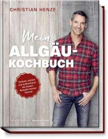 Christian Henze: Mein Allgäu-Kochbuch, Buch