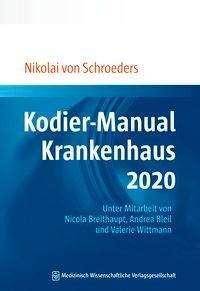 Nikolai von Schroeders: Kodier-Manual Krankenhaus 2020, Buch