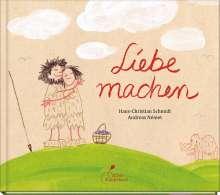 Hans-Christian Schmidt: Liebe machen, Buch