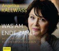 Angelika Kallwass: Was am Ende zählt, CD