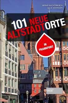 Bernd Buchterkirch: 101 neue Altstadtorte in Frankfurt, Buch