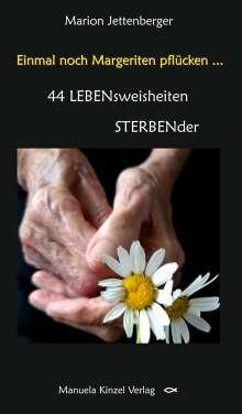Marion Jettenberger: Einmal noch Margeriten pflücken ..., Buch