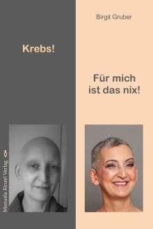 Birgit Gruber: Krebs! Für mich ist das nix!, Buch