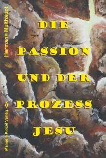 Hermann Multhaupt: Die Passion und der Prozess Jesu, Buch