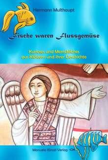 Hermann Multhaupt: Fische waren Flussgemüse, Buch
