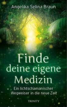 Angelika Selina Braun: Finde deine eigene Medizin, Buch