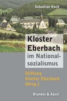 Sebastian Koch: Kloster Eberbach im Nationalsozialismus, Buch