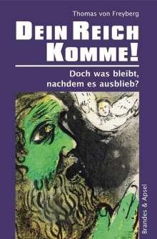 Thomas von Freyberg: Dein Reich komme!, Buch