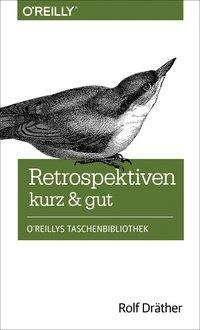 Rolf Dräther: Retrospektiven - kurz & gut, Buch