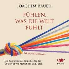 Joachim Bauer: Fühlen, was die Welt fühlt, CD