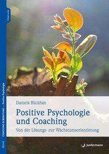 Daniela Blickhan: Positive Psychologie und Coaching, Buch