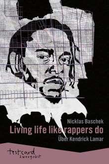 Nicklas Baschek: Kendrick Lamar: »Living life like rappers do«, Buch