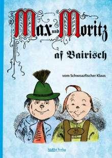 Klaus Schwarzfischer: Max und Moritz af Bairisch, Buch