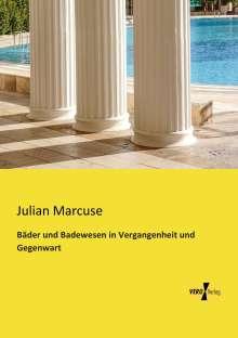 Julian Marcuse: Bäder und Badewesen in Vergangenheit und Gegenwart, Buch