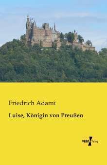 Friedrich Adami: Luise, Königin von Preußen, Buch