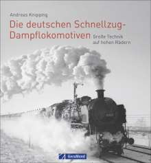 Andreas Knipping: Die deutschen Schnellzug-Dampflokomotiven, Buch