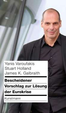 Yanis Varoufakis: Bescheidener Vorschlag zur Lösung der Eurokrise, Buch