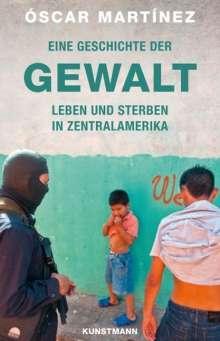 Oscar Martinez: Eine Geschichte der Gewalt, Buch