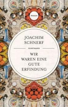 Joachim Schnerf: Wir waren eine gute Erfindung, Buch