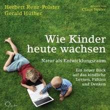 Herbert Renz-Polster: Wie Kinder heute wachsen, 6 CDs