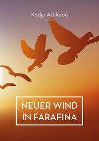 Kodjo Attikpoé: Neuer Wind in Farafina, Buch
