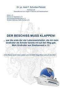 Axel F. Dr. jur. Schultze-Petzold: Der Beschiss muss klappen!, Buch
