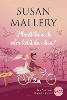 Susan Mallery: Planst du noch oder liebst du schon?, Buch