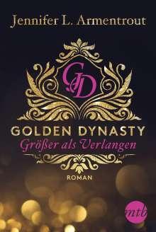 Jennifer L. Armentrout: Golden Dynasty - Größer als Verlangen, Buch