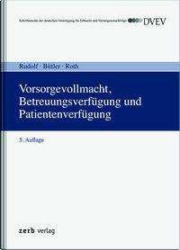 Vorsorgevollmacht, Betreuungsverfügung und Patientenverfügung, Buch