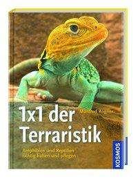 Manfred Rogner: Kosmos: 1x1 der Terraristik, Buch