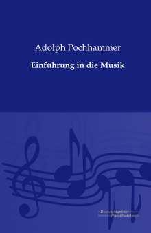 Adolph Pochhammer: Einführung in die Musik, Buch