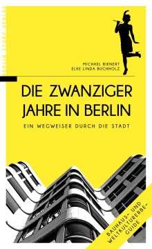 Michael Bienert: Die Zwanziger Jahre in Berlin, Buch