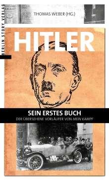 Thomas Weber: Hitler - Sein erstes Buch, Buch