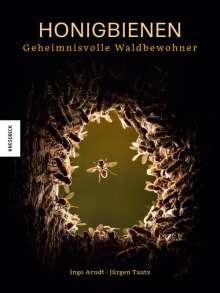 Ingo Arndt: Honigbienen - geheimnisvolle Waldbewohner, Buch