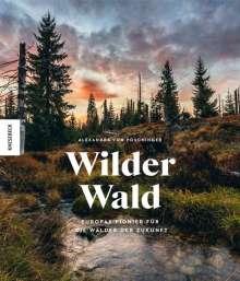 Alexandra von Poschinger: Wilder Wald, Buch