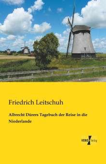 Friedrich Leitschuh: Albrecht Dürers Tagebuch der Reise in die Niederlande, Buch