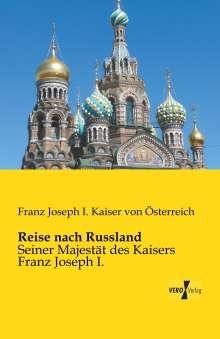 Franz Joseph I. Kaiser von Österreich: Reise nach Russland, Buch