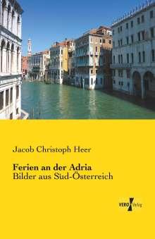 Jacob Christoph Heer: Ferien an der Adria, Buch
