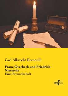 Carl Albrecht Bernoulli: Franz Overbeck und Friedrich Nietzsche, Buch