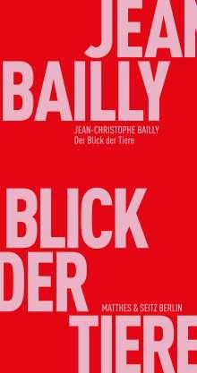 Jean-Christophe Bailly: Der Blick der Tiere, Buch