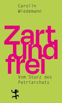 Carolin Wiedemann: Zart und frei, Buch